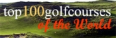 Visit the Top 100 Golf Courses of the World Web Site